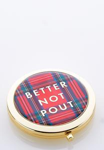 Better Not Pout Compact Mirror