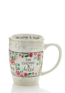 Have Courage Coffee Mug