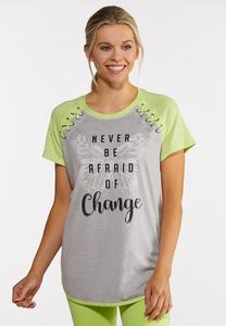 Plus Size Never Be Afraid Of Change Tee